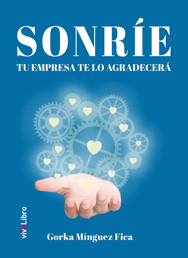 Gorka Mínguez Fica, autor de SONRÍE TU EMPRESA TE LO AGRADECERÁ
