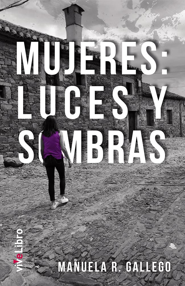 """""""MUJERES: LUCES Y SOMBRAS"""" Manuela Rodriguez Gallego"""