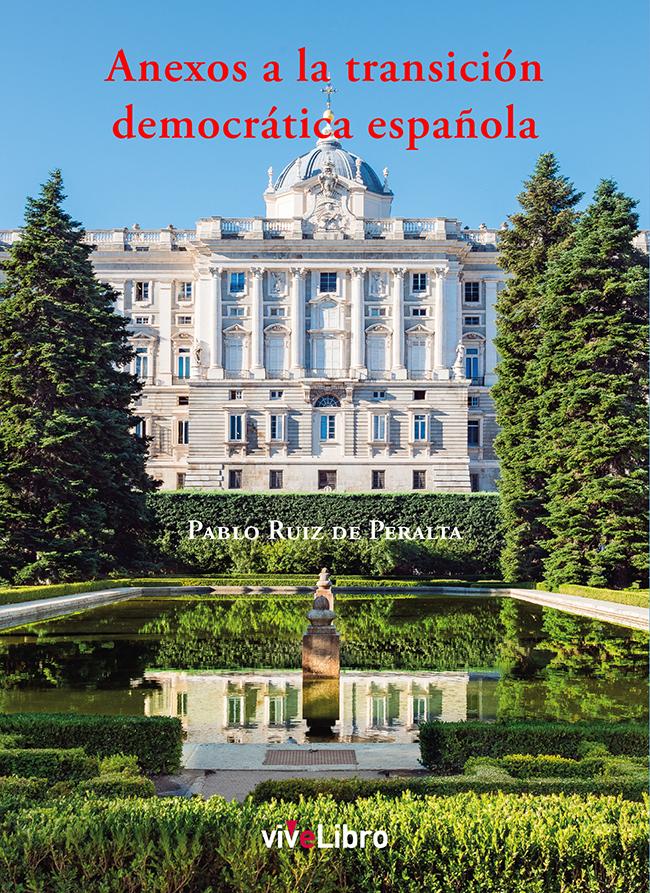 ANEXOS A LA TRANSICIÓN DEMOCRÁTICA ESPAÑOLA